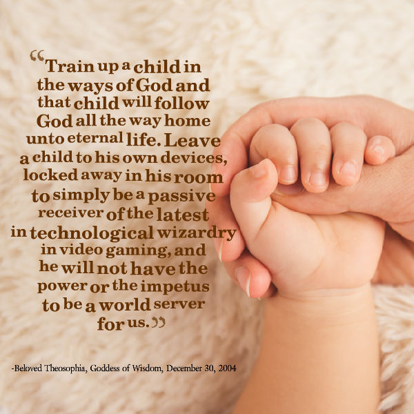 train up a child in the ways of God and