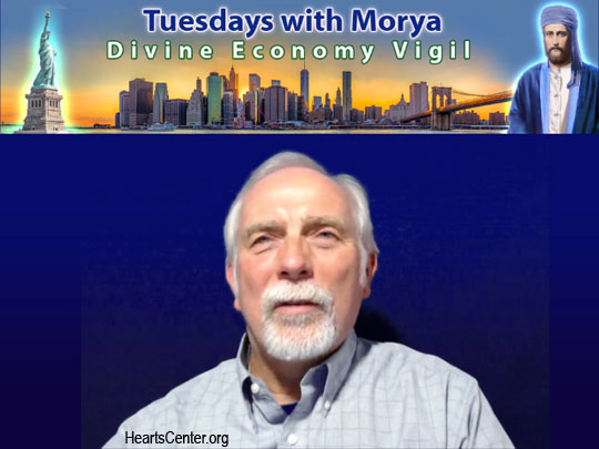 Tuesdays with Morya on A Divine Economy Co-Created and Driven by Divine Work, Service and Givingness (VIDEO)