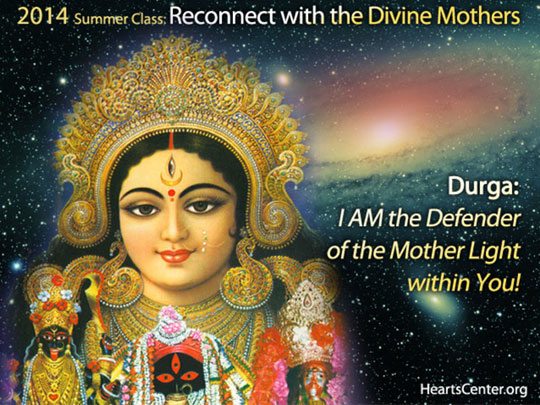 Durga: I AM the Defender of the Mother Light within You!