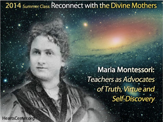 Maria Montessori: Teachers as Advocates of Truth, Virtue and Self- Discovery