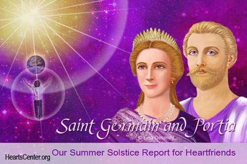 Saint Germain and Portia: Our Summer Solstice Report for