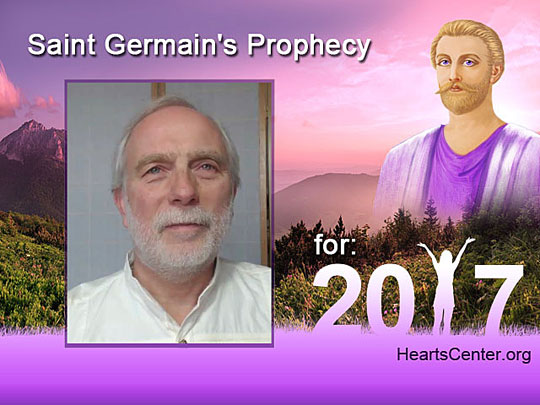 Saint Germain's Prophecy for 2017 (VIDEO)