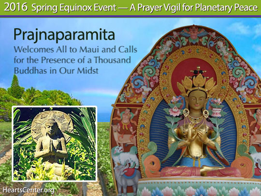 Prajnaparamita Welcomes All to Maui and Calls for the Presence of a Thousand Buddhas in Our Midst (VIDEO)