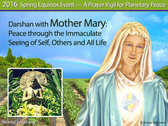 Mother Mary: Peace through the Immaculate Seeing of Self, Others and All Life