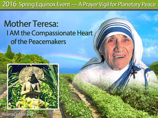 Mother Teresa: I AM the Compassionate Heart of the Peacemakers (VIDEO)