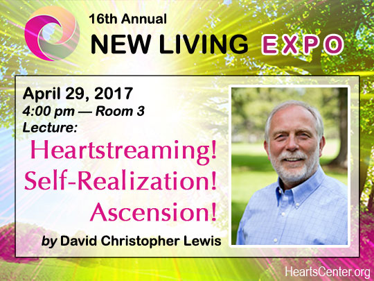 2017 New Living Expo Lecture: Heartstreaming! Self-Realization! Ascension!