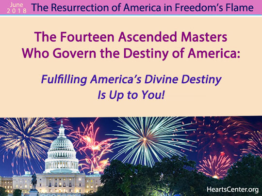 The Fourteen Ascended Masters Who Govern the Destiny of America: Fulfilling America's Divine Destiny Is Up to You! (VIDEO)