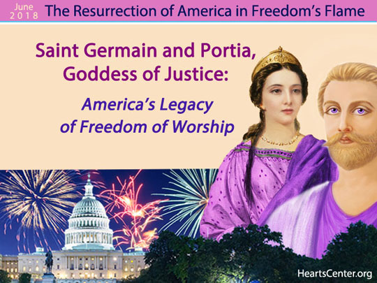 Saint Germain and Portia, Goddess of Justice: America's Legacy of Freedom of Worship (VIDEO)