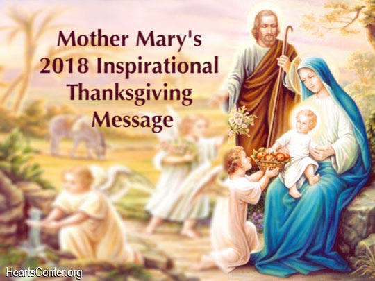 Mother Mary's 2018 Inspirational Thanksgiving Message (VIDEO)