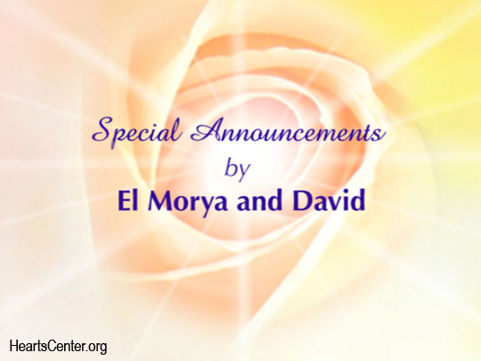 Special Announcements by El Morya and David (VIDEO)
