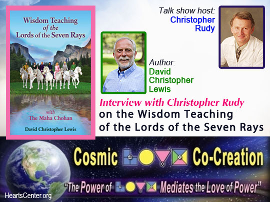 Interview with Christopher Rudy on the Wisdom Teaching of the Lords of the Seven Rays and Other Aquarian Revelations (VIDEO)