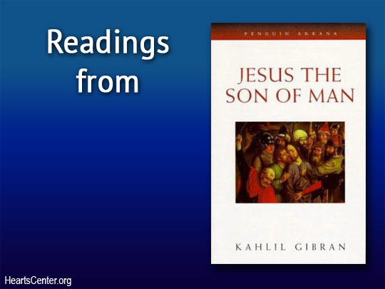 Readings from Jesus, the Son of Man by Kahlil Gibran (VIDEO)