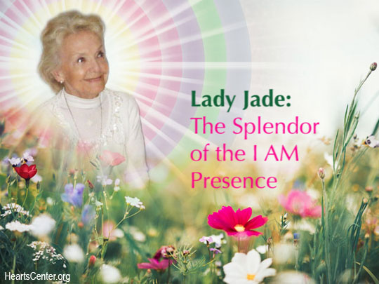 Lady Jade: The Splendor of the I AM Presence (VIDEO)