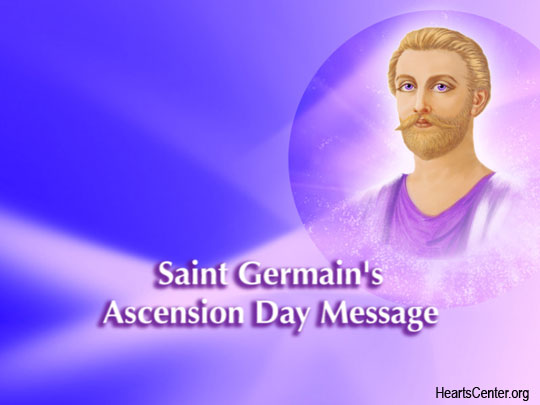 Saint Germain's Ascension Day Message (VIDEO)
