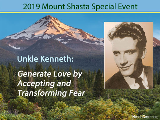 Uncle Kenneth: Generate Love by Accepting and Transforming Fear (VIDEO)