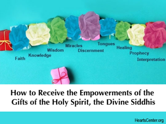 How to Receive the Empowerment of the Gifts of the Holy Spirit, the Divine Sindhis (VIDEO)