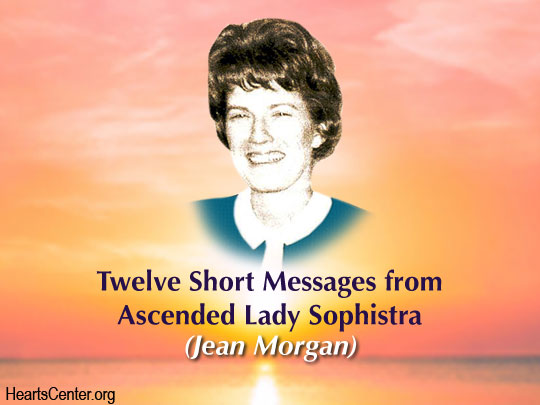 Twelve Short Messages from Ascended Lady Sophistra (VIDEO)