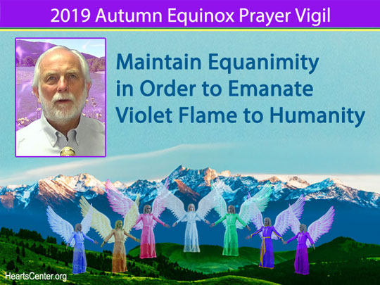Maintain Equanimity in Order to Emanate Violet Flame to Humanity (VIDEO)
