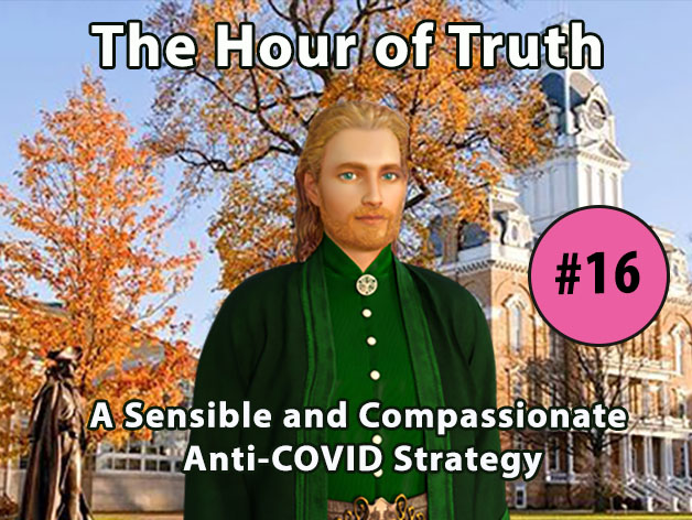 The Hour of Truth with Hilarion #16 - A Sensible and Compassionate Anti-COVID Strategy (VIDEO)