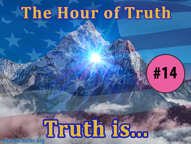 Hilarion's Hour of Truth - Truth Is...(VIDEO)