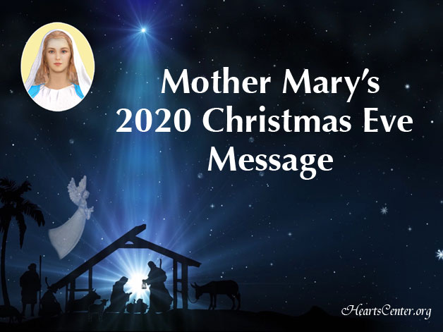 Mother Mary's 2020 Christmas Eve Message - Call for Mary's Immaculate, Comforting Heart to Maintain Your Inner Joy (VIDEO)