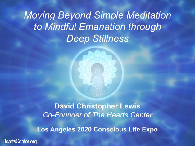 LA Expo Lecture: Moving Beyond Simple Meditation to Mindful Emanation through Deep Stillness (VIDEO)