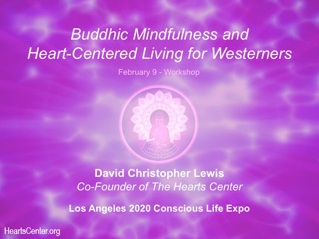 LA Expo Workshop-Feb. 9: Buddhic Mindfulness and Heart-Centered Living for Westerners (VIDEO)