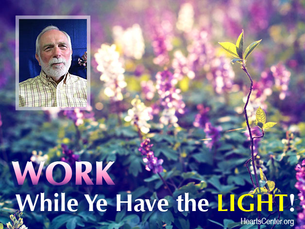 Work While Ye Have the Light! (VIDEO)