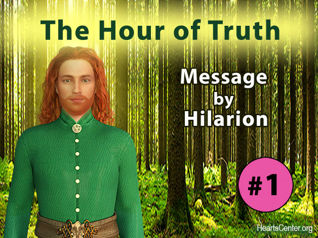 The Hour of Truth - Message #1 by Hilarion (VIDEO)