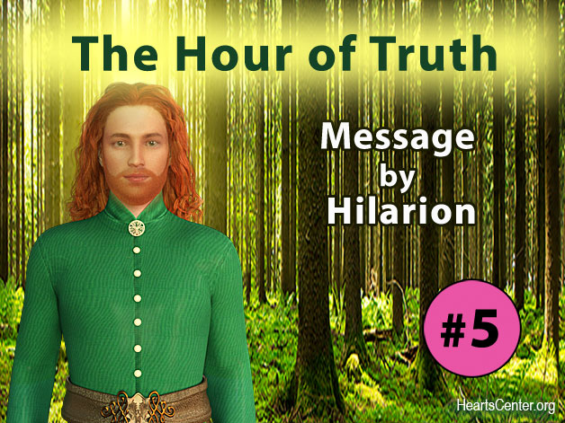 The Hour of Truth - Message #5 by Hilarion (VIDEO)