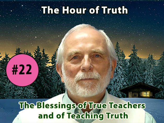 The Blessings of True Teachers and of Teaching Truth (VIDEO)