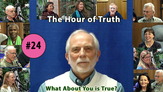 The Hour of Truth with Hilarion #24 - What About You is True? (VIDEO)