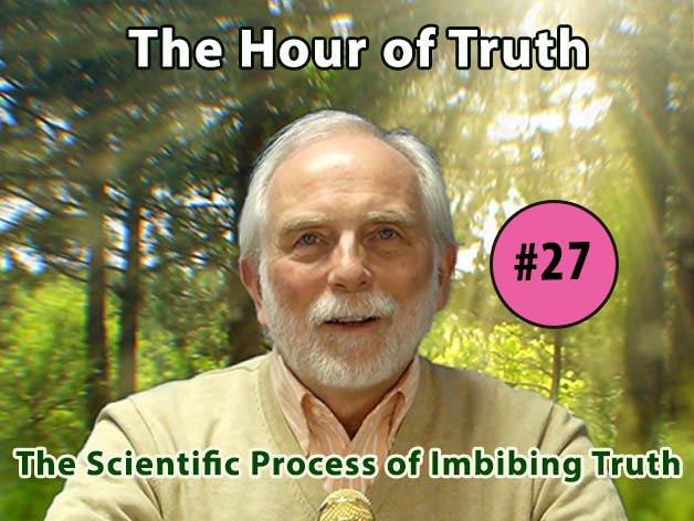 The Scientific Process of Imbibing Truth (VIDEO)