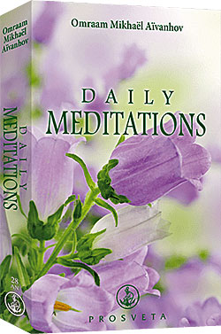 Enjoy Daily Meditations with Master Omraam
